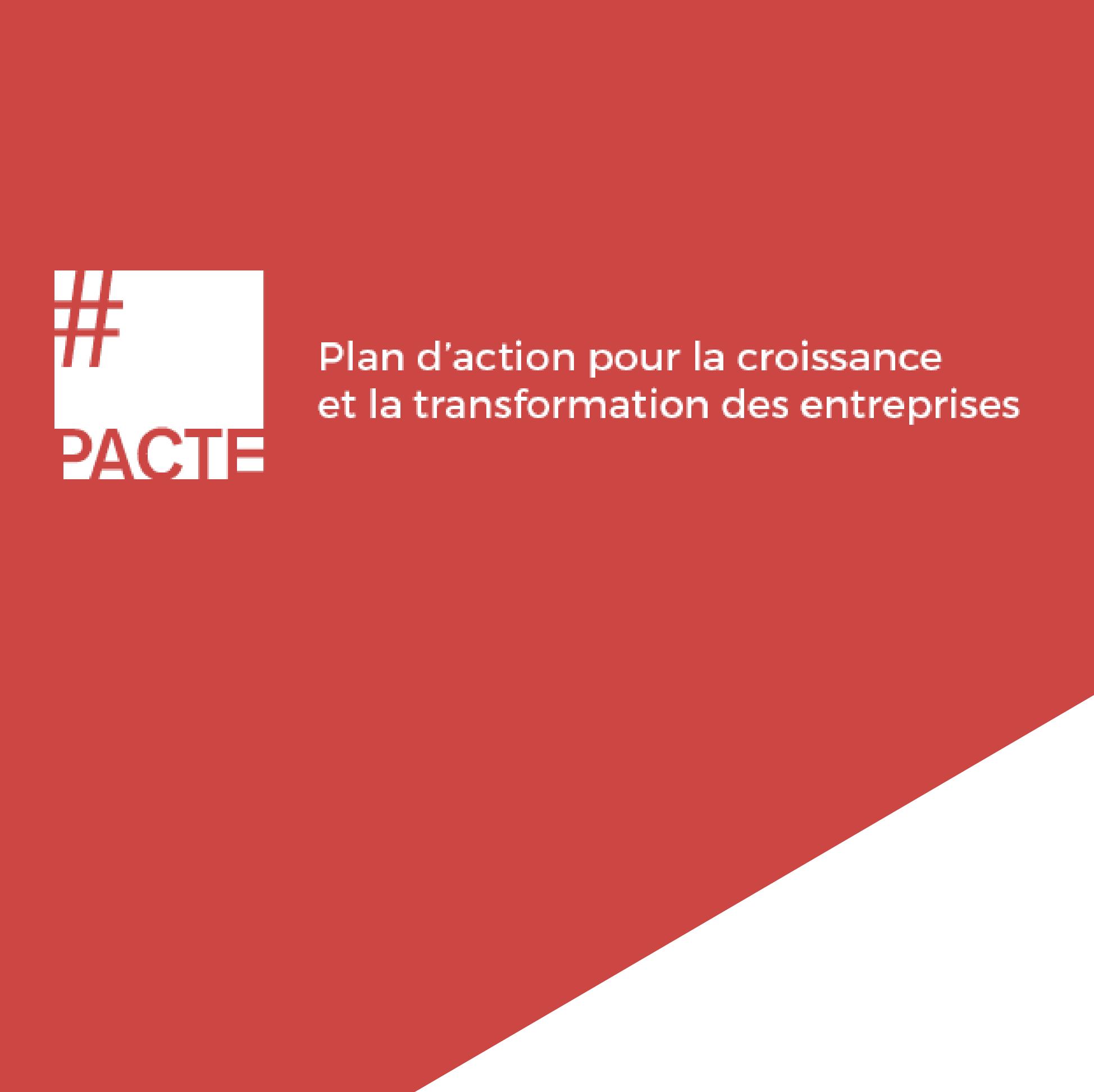 Apres La Phase De Consultation Le Projet De Loi Plan Daction Pour La Croissance Et La Transformation Des Entreprises Est En Cours De Redaction